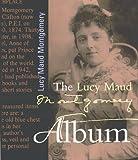 The Lucy Maud Montgomery Album, , 155041853X
