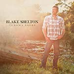 ~ Blake Shelton  (40) Release Date: November 3, 2017   Buy new:   $6.99  16 used & new from $6.95