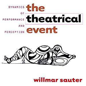 The Theatrical Event: Dynamics of Performance and Perception Audiobook