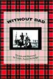 Without Dad, Linda Austin Rutledge, 1403336539