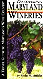 Discovering Maryland Wineries, Kevin M. Atticks, 096687160X