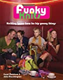 Funky Knits, Carol Meldrum and Julie Marchington, 1596680032