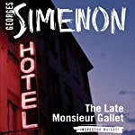 The Late Monsieur Gallet: Inspector Maigret, Book 3 | Georges Simenon,Anthea Bell (translator)