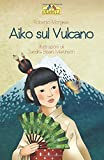 img - for Aiko sul Vulcano (Italian Edition) book / textbook / text book