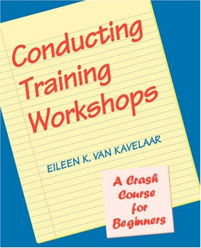 Conducting Training Workshops A Crash Course for Beginners