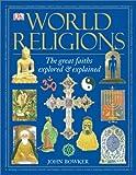 World Religions, John Bowker, 0789496763