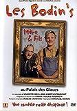 Les Bodin's Mère & Fils - Au Palais des Glaces