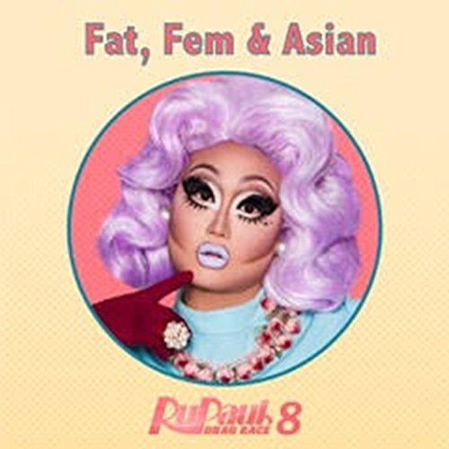 Fat, Fem & Asian (From