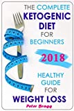 The Complete Ketogenic Diet for Beginners: Healthy Guide for Weight Loss