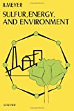Sulfur, Energy, and Environment, B. Meyer, 0444415955