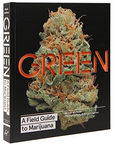 Green: A Field Guide to Marijuana Hardcover May 19, 2015