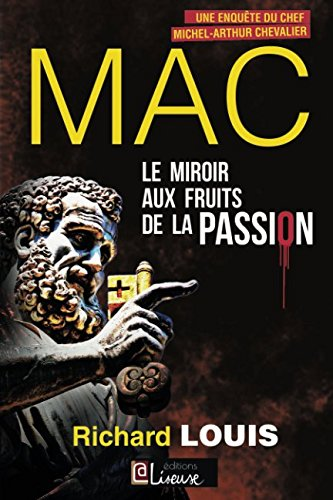 Le miroir aux fruits de la passion: Une enquête du chef Michel-Arthur Chevalier (MAC) (French (Aux Fruits)