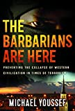 img - for The Barbarians are Here: Preventing the Collapse of Western Civilization in Times of Terrorism book / textbook / text book