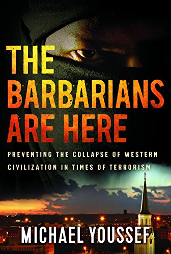 Download PDF The Barbarians are Here - Preventing the Collapse of Western Civilization in Times of Terrorism