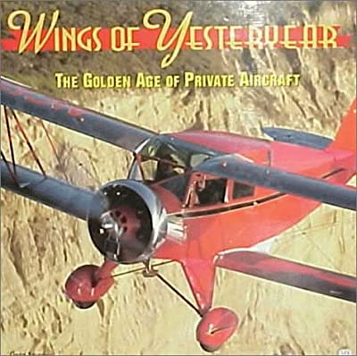 Wings of Yesteryear: The Golden Age of Private Aircraft