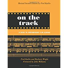 On the Track: A Guide to Contemporary Film Scoring, 2nd Edition from Routledge