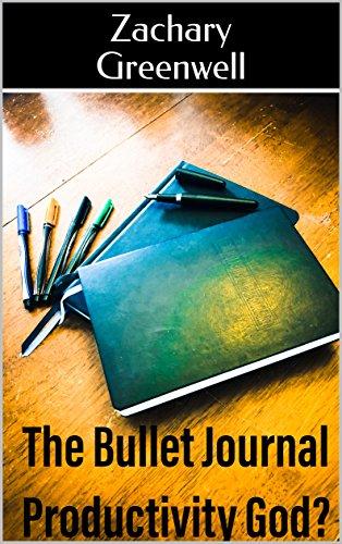 The Bullet Journal: Productivity God? Kindle Edition