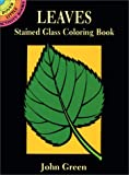 Leaves Stained Glass Coloring Book, John Green, 0486280942