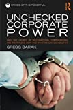 img - for Unchecked Corporate Power: Why the Crimes of Multinational Corporations Are Routinized Away and What We Can Do About It (Crimes of the Powerful) book / textbook / text book