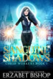 Sanguine Shadows (Curse Workers Book 1)