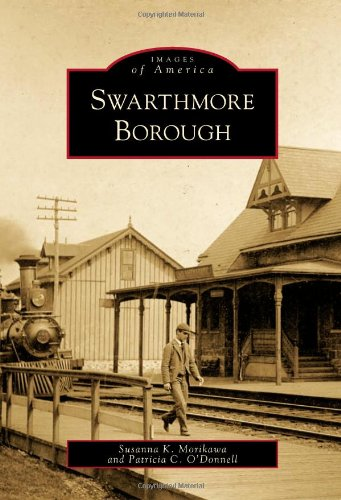 Swarthmore Borough: Images of America (Best Liberal Arts Colleges In America)
