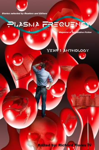 Plasma Frequency: Year One Anthology