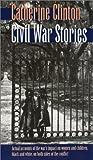 Civil War Stories, Catherine Clinton, 0820320285