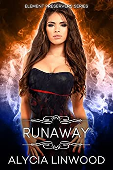Runaway (Element Preservers Book 2) by [Linwood,Alycia]