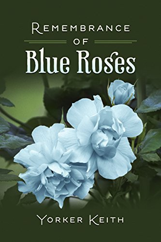 Remembrance of Blue Roses by [Keith, Yorker]