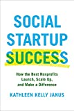 Kyпить Social Startup Success: How the Best Nonprofits Launch, Scale Up, and Make a Difference на Amazon.com