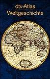 img - for dtv- Atlas Weltgeschichte. Von den Anf ngen bis zur Gegenwart. book / textbook / text book