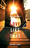 Love Like That (The Romance Chronicles-Book #2)