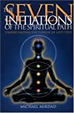 Seven Initiations of the Spiritual Path, Michael Mirdad, 0876044909