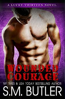 Wounded Courage (Lucky Thirteen Book 2) by [Butler, S.M.]