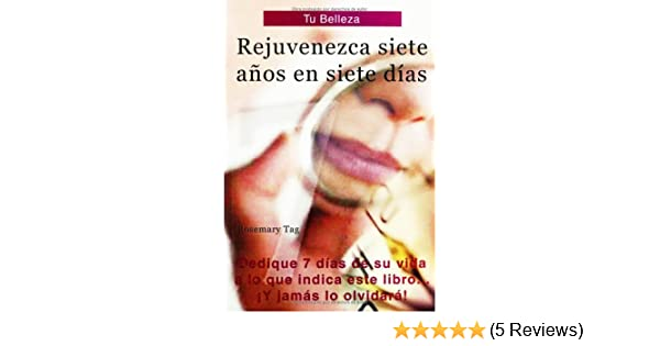 Rejuvenezca siete años en siete días (Loose 7 years of age in seven days): Rosemary Tag: 9789706061515: Amazon.com: Books
