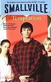 Smallville #9: Temptation (Smallville (Little Brown Paperback))