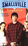 Smallville #9: Temptation (Smallville (Little Brown Paperback))