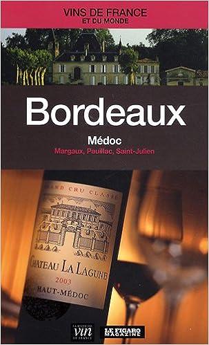 Lire Bordeaux - Médoc : Margaux, Pauillac, Saint-Julien epub, pdf