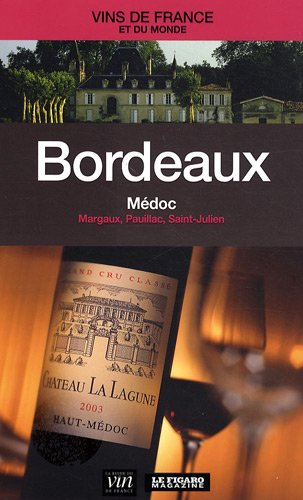 - Bordeaux - Médoc : Margaux, Pauillac, Saint-Julien