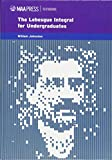 img - for The Lebesgue Integral for Undergraduates (MAA Textbooks) book / textbook / text book