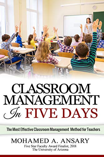 Classroom: Classroom Management In Five Days: The Most Effective Classroom  Management Method for Middle and High School Teachers: Find Out the