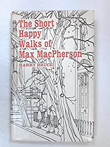 Hardcover The short, happy walks of Max MacPherson; Book