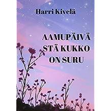 Aamupäivästä kukko on suru (Finnish Edition)