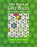 500 Years of Golf Balls: History & Collector's Guide