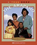 The Arapaho, Christin Ditchfield, 0516236423