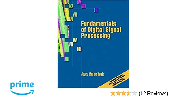 Fundamentals of digital signal processing joyce van de vegte fundamentals of digital signal processing joyce van de vegte 9780130160775 amazon books fandeluxe Image collections