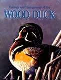 Ecology and Management of the Wood Duck, Frank C. Bellrose and Daniel J. Holm, 0811706052
