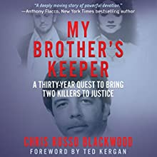 My Brother's Keeper: A Thirty-Year Quest to Bring Two Killers to Justice Audiobook by Chris Russo Blackwood Narrated by Tonia Blake