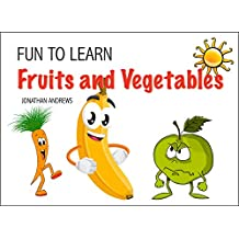 Fruits and Vegetables: Toddler's Picture Book for Ages 0-3 (Fun to Learn)