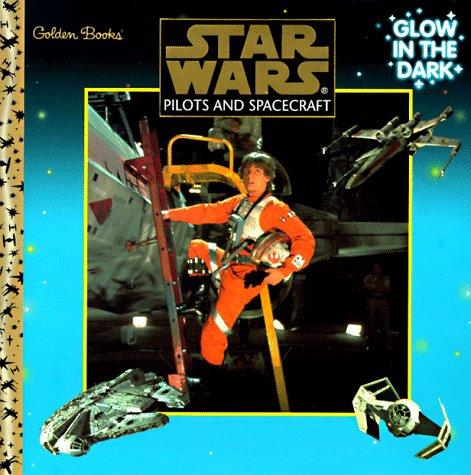Books : Pilots and Spacecraft (Star Wars Glow in the Dark)